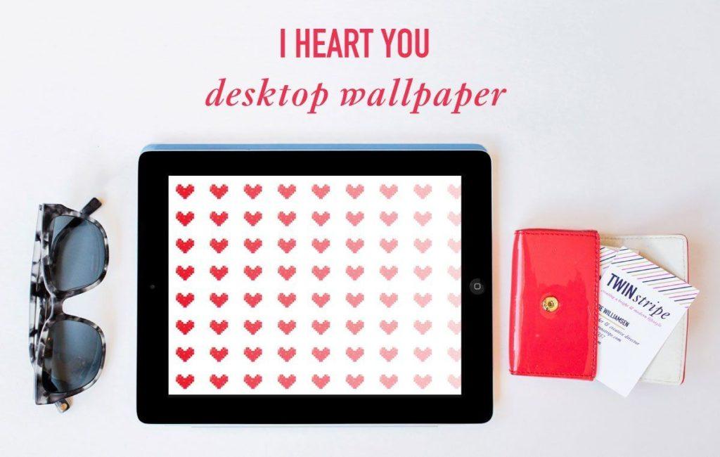 49 I Heart You Desktop Wallpaper - Twin Stripe Blog